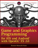Game and Graphics Programming for iOS and Android with OpenGL ES 2.0, Vitaly Semko and Romain Marucchi-Foino, 1119975913