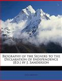 Biography of the Signers to the Declaration of Independence [Ed ] by J Sanderson, Declaration, 1148825916