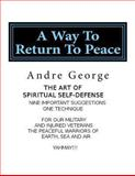 A Way to Return to Peace, André George, 149105591X