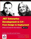 .NET Enterprise Development in C# : From Design to Deployment, Reynolds, Matthew and Watson, Karli, 1861005911