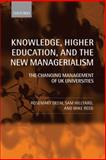 Knowledge, Higher Education, and the New Managerialism : The Changing Management of UK Universities, Deem, Rosemary and Hillyard, Sam, 0199265917
