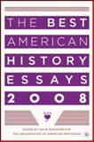 The Best American History Essays 2008, Organization of American Historians Staff and Roediger, David, 0230605915