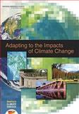 Adapting to the Impacts of Climate Change, America's Climate Choices: Panel on Adapting to the Impacts of Climate Change and National Research Council, 0309145910