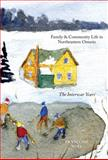 Family and Community Life in Northeastern Ontario : The Interwar Years, Noël, Françoise, 0773535918