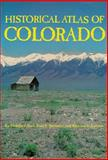 Historical Atlas of Colorado, Paul F. Mahoney and Richard E. Stevens, 0806125918
