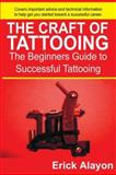 The Craft of Tattooing, Erick Alayon, 1419625918
