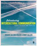 Introducing Intercultural Communication : Global Cultures and Contexts, Liu, Shuang and Volcic, Zala, 144628591X