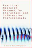 Practical Research Methods for Librarians and Information Professionals, Beck, Susan E. and Manuel, Kate, 155570591X