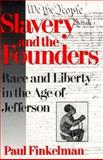 Slavery and the Founders : Race and Liberty in the Age of Jefferson, Finkelman, Paul, 1563245914