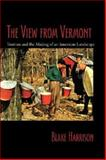 The View from Vermont : Tourism and the Making of an American Rural Landscape, Harrison, Blake, 1584655917