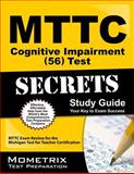 MTTC Cognitive Impairment (56) Test Secrets Study Guide : MTTC Exam Review for the Michigan Test for Teacher Certification, MTTC Exam Secrets Test Prep Team, 1614035911