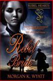 Rebel Bride, Morgan K. Wyatt, 1618855913