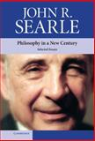 Philosophy in a New Century : Selected Essays, Searle, John R., 0521515912