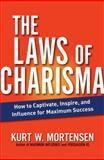 The Laws of Charisma, Kurt Mortensen and Kurt W. Mortensen, 0814415911