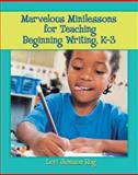 Marvelous Minilessons for Teaching Beginning Writers, K-3, Rog, Lori Jamison, 0872075915