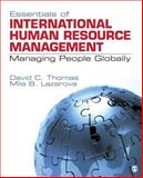 Essentials of International Human Resource Management : Managing People Globally, Thomas, David C. and Lazarova, Mila B., 1412995914