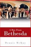 A Boy from Bethesda, Dennis McKay, 1475985916