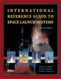 International Reference Guide to Space Launch Systems, Isakowitz, Steven J., 156347591X