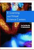 E-Learning and Virtual Science Centers, et al LEO TAN (Editor), 1591405912
