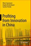 Profiting from Innovation in China, Gassmann, Oliver and Beckenbauer, Angela, 3642305911