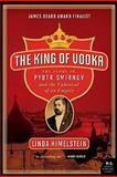The King of Vodka, Linda Himelstein, 0060855916