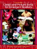 Words Their Way : Letter and Picture Sorts for Emergent Spellers, Bear, Donald R. and Johnston, Francine R., 0131135910