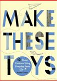 Make These Toys, Heather Swain, 0399535918