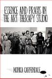 Essence and Praxis in the Art Therapy Studio, Monica Carpendale, 1426915918