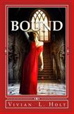 Bound, Vivian Holt, 1468045911