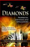 Diamonds : Properties, Synthesis and Applications, Eisenberg, Timm and Schreiner, Emilie, 1614705917