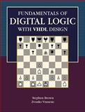 Fundamentals of Digital Logic with VHDL Design, Brown, Stephen D. and Vranesic, Zvonko G., 0070125910