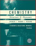 Chemistry, Student Solutions Manual : Structure and Dynamics, Spencer, James N. and Bodner, George M., 0470185910
