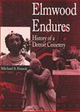 Elmwood Endures, Michael S. Franck, 0814325912