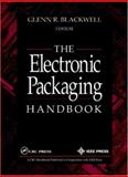 The Electronic Packaging Handbook, Blackwell, Glenn R., 0849385911