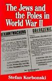Jews and Poles in World War II, Korbonski, Stefan, 0870525913