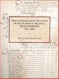 The Churchwarden Accounts of the Parish of Madley, Herefordshire 1564 - 1642 : An Annotated Transcription with Historical and Biographical Notes, Cane, William Parker, 0988985918