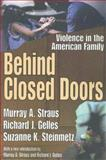 Behind Closed Doors : Violence in the American Family, Gelles, Richard J. and Straus, Murray A., 1412805910