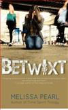 Betwixt, Melissa Pearl, 1479165913