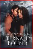 Eternally Bound (Broken Series #4), M. L. Stephens, 1484015916