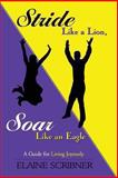 Stride Like a Lion, Soar Like an Eagle, Elaine Scribner, 1491015918