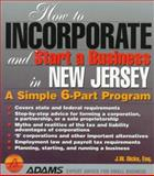 How to Incorporate and Start a Business in New Jersey, J. W. Dicks, 1558505911