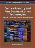 Cultural Identity and New Communication Technologies 9781609605919