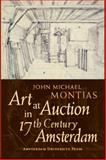 Art at Auction in 17th-Century Amsterdam, Montias, John Michael, 9053565914