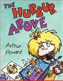 The Hubbub Above, Arthur Howard, 0152045929