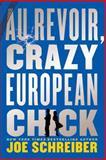 Au Revoir, Crazy European Chick, Joe Schreiber, 0606315926