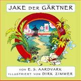 Jake der Gärtner, E. S. Aardvark, 0976685922