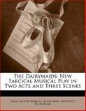 The Dairymaids, Paul Alfred Rubens and Alexander Mattock Thompson, 1141815923