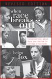 When Race Breaks Out : Conversations about Race and Racism in College Classrooms--Revised Edition, Fox, Helen, 1433105926
