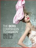 The Berg Companion to Fashion, Steele, Valerie, 1847885926