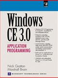 Windows CE 3.0 : Application Programming, Brain, Marshall and Grattan, Nick, 0130255920